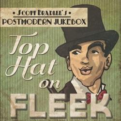 View album Scott Bradlee's Postmodern Jukebox - Top Hat on Fleek