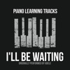I'll Be Waiting (Originally Performed by Adele) [Piano Version] - Single - Piano Learning Tracks