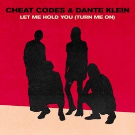<b>Let Me Hold You</b> (Turn <b>Me</b> On) - Single by <b>Cheat Codes</b> &amp; Dante Klein ...