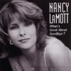 What's Good About Goodbye? - Nancy Lamott