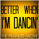 Better When I'm Dancing (From
