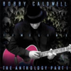 Timeline: The Anthology, Pt. 1 - Bobby Caldwell