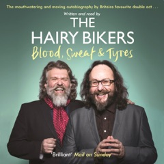 The Hairy Bikers Blood, Sweat and Tyres: The Autobiography (Unabridged)