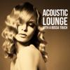 Acoustic Lounge (With a Bossa Touch) - Vários intérpretes