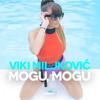 Viki Miljkovic - Mogu, Mogu bild