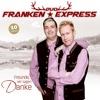 Freunde, wir sagen Danke - Duo Franken Express