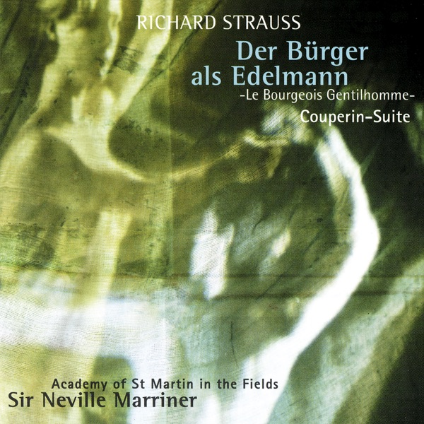 Academy of St. Martin in the Fields & Sir Neville Marriner - Richard Strauss: Le bourgeois gentilhomme Suite & Couperin Suite album wiki, reviews