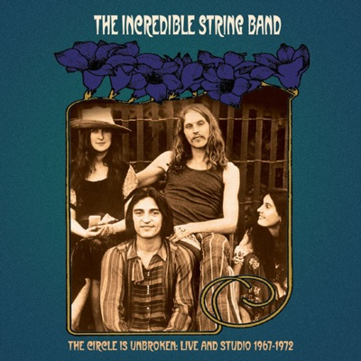 The Circle Is Unbroken: Live and Studio (1967-1972) - The Incredible String Band