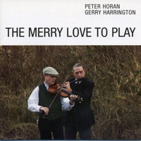 The Merry Love to Play by Peter Horan & Gerry Harrington on Apple Music