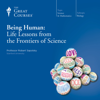 Robert Sapolsky & The Great Courses - Being Human: Life Lessons from the Frontiers of Science Grafik