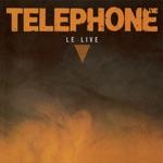 Téléphone - Un autre monde (Live) [Remasterisé en 2015]