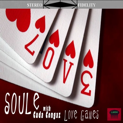 Love Games (feat. Cuda CONGAZ) - EP - Soule album