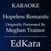 Hopeless Romantic (Originally Performed by MeghanTrainor) [Karaoke No Guide Melody Version] - Single