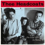 Thee Headcoats - I Wasn't Made For This World