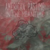 In the Meantime - EP - American Pastime