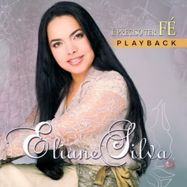 Eliane Silva – É Preciso Ter Fé (Playback) [iTunes Match M4A]   iplusall.4fullz.com