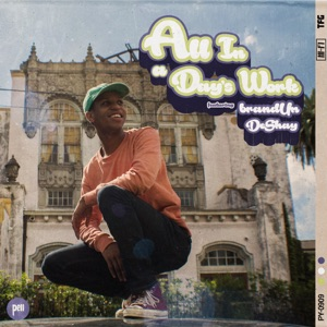 All In a Day's Work (feat. brandUn DeShay) - Single Mp3 Download
