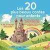 Charles Perrault, Hans Christian Andersen & Frères Grimm - Les 20 plus beaux contes pour enfants artwork