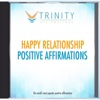 Happy Relationship Affirmations - EP - Trinity Affirmations