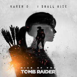 I Shall Rise From Of The Tomb Raider