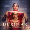 Dukhtar (Original Motion Picture Soundtrack)