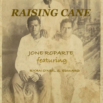 Raising Cane (feat. Ryan O'Neil S. Edward) - Single - Jone Roparte album
