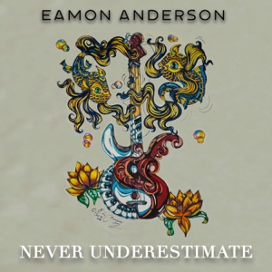 Never Underestimate - Eamon Anderson - Eamon Anderson
