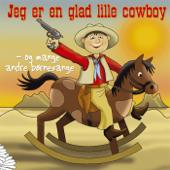 Jeg Er En Glad Lille Cowboy- Og Mange Andre Børnesange