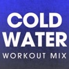 Cold Water (Workout Mix) - Single - Power Music Workout, Power Music Workout