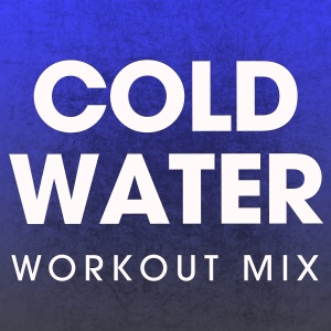 Power Music Workout - Cold Water (Workout Mix) - Single