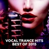 Vocal Trance Hits - Best of 2015