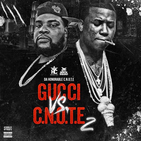 Gucci vs  C N O T E, 2 by Gucci Mane & Da Honorable C N O T E