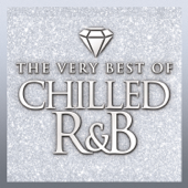 Chilled R&B: The Very Best Of