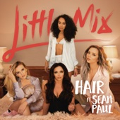 Hair (feat. Sean Paul) - Little Mix