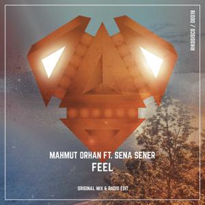 Mahmut Orhan - Feel feat. Sena Sener [Radio Edit]