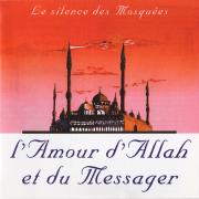 L'amour d'Allah et du messager - Le silence des mosquées - Le silence des mosquées