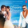 Yo Yo Honey Singh - Dheere Dheere  artwork