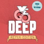 We Go Deep (Remix Edition - Mixed by the Avener)