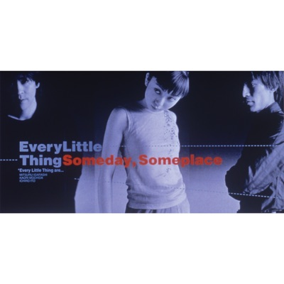Someday,Someplace - Single - Every little Thing