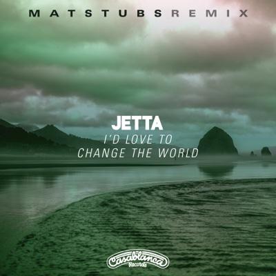I'd Love to Change the World (Matstubs Remix) - Jetta song