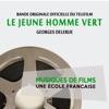 Le jeune homme vert (Bande originale officielle du téléfilm) [Musiques de films, une école française] - EP, Georges Delerue