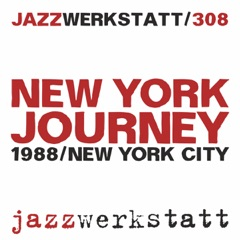 New York Journey (feat. Moncef Genoud, Jean Luc Lavanchy & Ivor Malherbe)