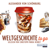 Alexander von Schönburg - Weltgeschichte to go Grafik