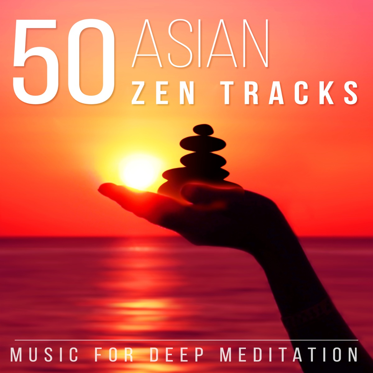 50 Asian Zen Tracks: Chinese & Japanese Music for Deep Meditation