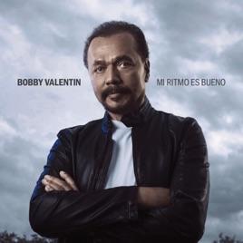 Mi Ritmo Es Bueno. Bobby Valentin