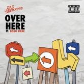 Over Here (feat. Bobo Swae) - Single