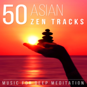 50 Asian Zen Tracks: Chinese & Japanese Music For Deep Meditation, Chakra Healing, Yoga, Reiki And Study, Classical Indian Flute-Relaxation Meditation Songs Divine