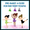 Pre-Ballet: A Class for the Very Young - Kimbo Children's Music