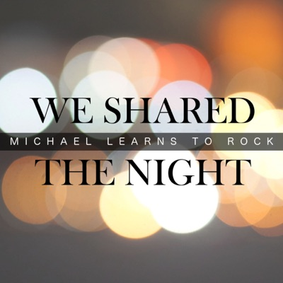 We Shared the Night - Single - Michael Learns To Rock