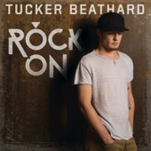 Rock On - Tucker Beathard